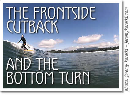 tofino surfing - the frontside cutback & the bottom turn