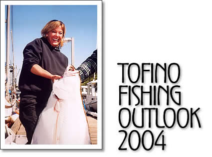 tofino fishing outlook 2004